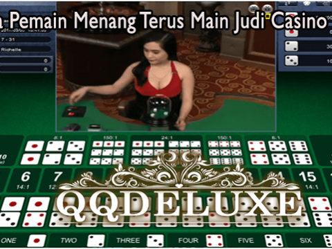 Rahasia Pemain Menang Terus Main Judi Casino Online